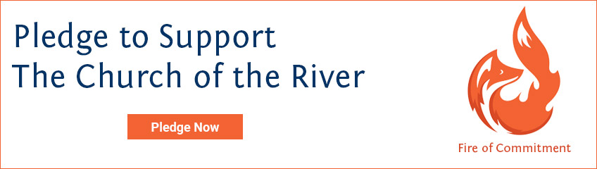 Pledge to Support The Church of the River